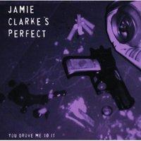 Jamie_clarkes_perfect_you_drove_me_