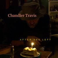 Chandler_travis_after_she_left