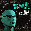 Bob_collum_the_ungrateful_depressio